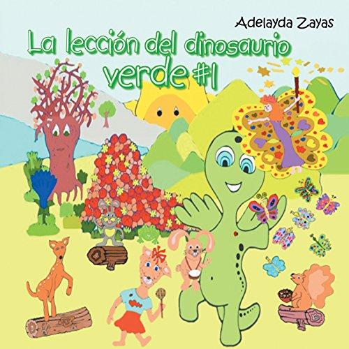 Descargar La Leccion Del Dinosaurio Verde 1 Pdf Adelayda Zayas