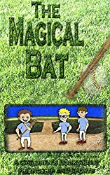 Kids Book: THE MAGICAL BAT: A CHILDREN'S BOOK ABOUT FRIENDSHIP AND SPORTS (Baseball Books for Kids)