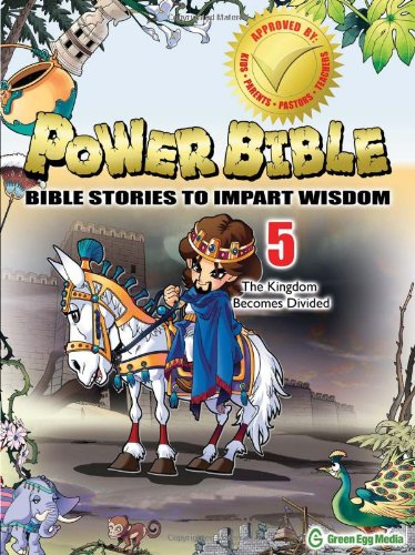- Power Bible: Bible Stories To Impart Wisdom # 5-The Kingdom Becomes Divided