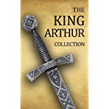 King Arthur Collection (Including Le Morte d'Arthur, Idylls of the King, King Arthur and His Knights, Sir Gawain and the Gree
