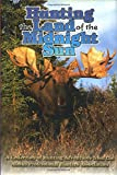 img - for Hunting the Land of the Midnight Sun: A Collection of Hunting Adventures from the Alaska Professional Hunters Association book / textbook / text book