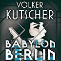 Babylon Berlin Audiobook by Volker Kutscher Narrated by Mark Meadows