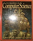 Foundations of Computer Science, Aho, Alfred V. and Ullman, Jeffrey D., 0716782332