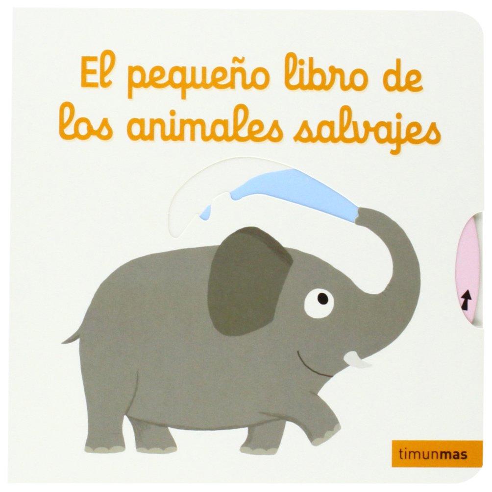 El pequeño libro de los animales salvajes Libros con solapas y lengüetas:  Amazon.es: Nathalie Choux, Editorial Planeta S. A.: Libros