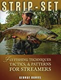 Strip-Set: Fly-Fishing Techniques, Tactics, & Patterns for Streamers
