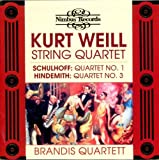 Image of Kurt Weill: String Quartet; Schulhoff: Quartet No. 1; Hindemith: Quartet No. 3