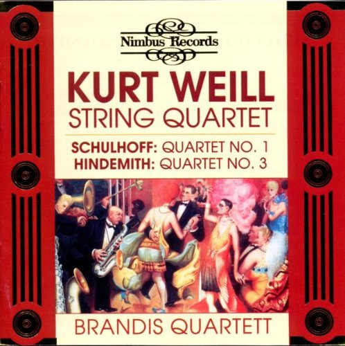 Cover of Kurt Weill: String Quartet; Schulhoff: Quartet No. 1; Hindemith: Quartet No. 3