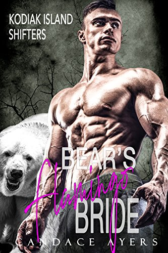 (THE BEAR'S FLAMINGO BRIDE (Kodiak Island Shifters Book 2))