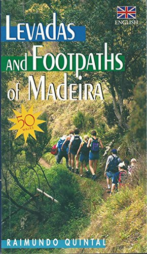 Levadas and Footpaths of Madeira