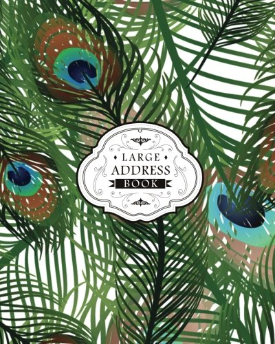 Download Large Address Book Dreamcatcher: Peacock Feathers Classic Large Address Book - Extra Size (8x10 inches) (Jumbo Address Book) (Volume 2) pdf
