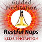 Guided Meditation for Restful Naps | Elise Thornton