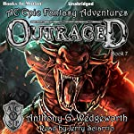 Outraged: Altered Creatures Epic Fantasy Adventures, Book 7 | Anthony G. Wedgeworth