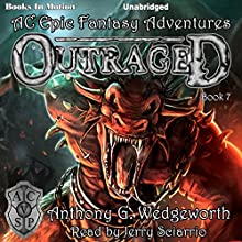 Outraged: Altered Creatures Epic Fantasy Adventures, Book 7 Audiobook by Anthony G. Wedgeworth Narrated by Jerry Sciarrio