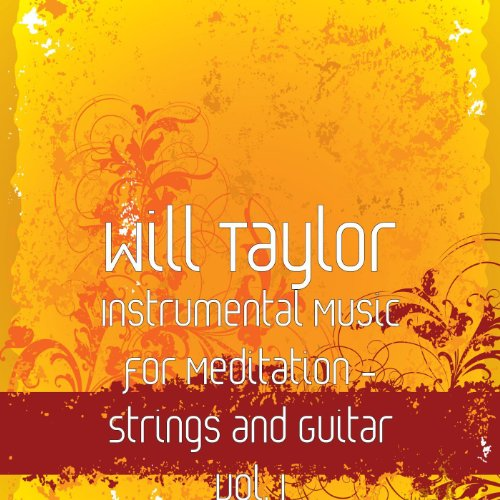 Instrumental Music for Meditation - Strings and Guitar Vol. 1
