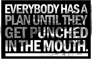 Everybody Has a Plan Until They Get Punched in The Mouth Boxing Quote Fighter Boxer Sports Gym Motivational Cool Wall Decor Art Print Poster 24x36