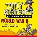Tony Robinson's Weird World of Wonders! World War II Audiobook by Tony Robinson Narrated by Tony Robinson