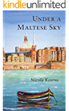 Under a Maltese Sky (The Malta Saga Book 1)