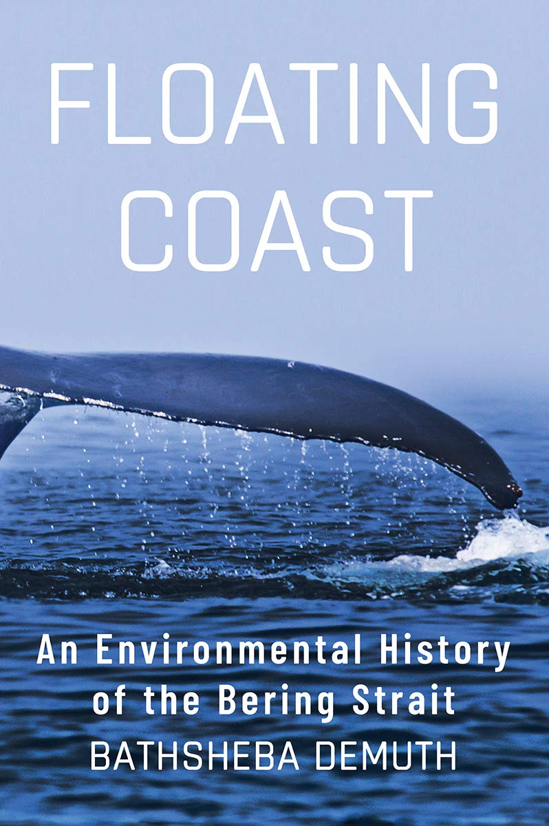 Floating Coast  An Environmental History Of The Bering Strait