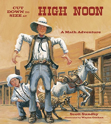 Cut Down to Size at High Noon (Charlesbridge Math - Wild West Math