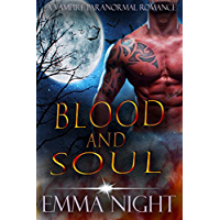 Blood and Soul: A Vampire Paranormal Romance (English Edition)