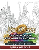 The Lord of the Rings Coloring Book for Adults and Kids: Coloring All Your Favorite The Lord of the Rings Characters