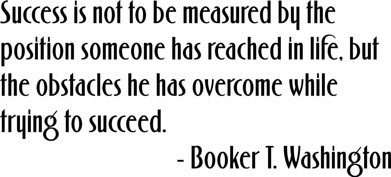 60off Success Is Not To Be Measured Booker T Washington Quote