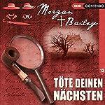 Töte deinen Nächsten (Morgan und Bailey 13) | Markus Topf