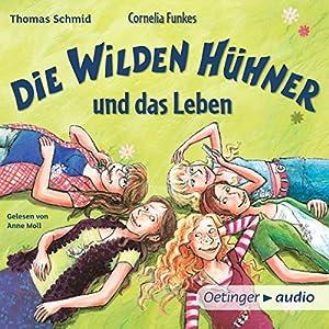 Cornelia Funkes Die Wilden Hühner und das Leben Hörbuch