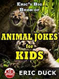 Eric s Big Book of Animal Jokes for Kids (Eric s Big Books for Kids 2)