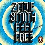 Feel Free: Essays | Zadie Smith