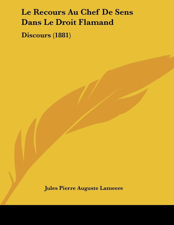 Download Le Recours Au Chef De Sens Dans Le Droit Flamand: Discours (1881) (French Edition) ebook