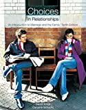 Cengage Advantage Books: Choices in Relationships: An Introduction to Marriage and the Family 10th edition by Knox, David, Schacht, Caroline (2009) Loose Leaf