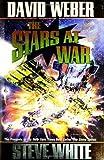 The Stars at War, David Weber and Steve White, 0743488415