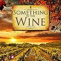 Something in the Wine Hörbuch von Jae Gesprochen von: Laura Bannister