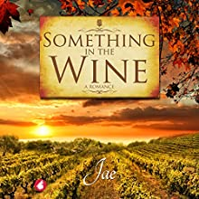 Something in the Wine Audiobook by Jae Narrated by Laura Bannister