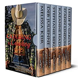 Catching a Cowboy: Roped into Love by [Keir, Melissa, Julienne, Deb, Berget, Stephanie, Hadley, RaeAnne, Lindun, D'Ann, Garcia, Leslie P.]