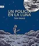 Un policia en la luna (Spanish Edition)