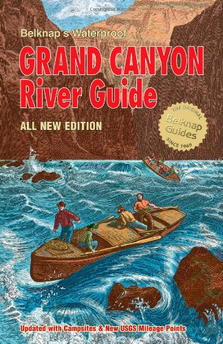 Belknap's Waterproof Grand Canyon River Guide All New (Colorado River Rafting)