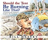 img - for Should the Tent Be Burning Like That?: A Professional Amateur's Guide to the Outdoors book / textbook / text book