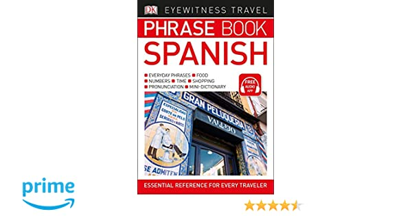 Eyewitness Travel Phrase Book Spanish (DK Eyewitness Travel Phrase Books): DK: 9781465462817: Amazon.com: Books