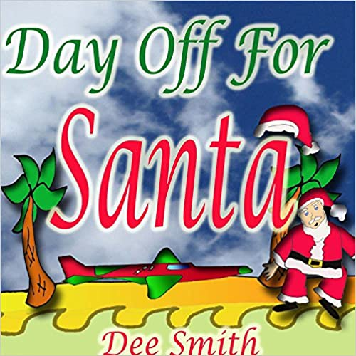 Day Off for Santa: Christmas Rhyming Picture Book for