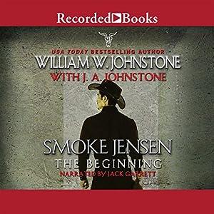 Smoke Jensen, the Beginning Audiobook