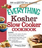The Everything Kosher Slow Cooker Cookbook: Includes Chicken Soup with Lukshen Noodles, Apple-Mustard Beef Brisket, Sweet and Spicy Pulled Chicken. Pudding with Caramel Sauce and hundreds more!