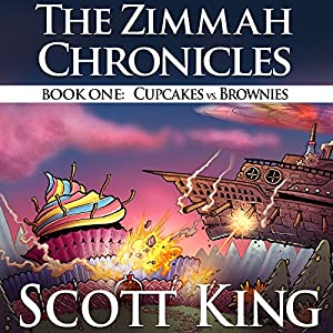 Cupcakes vs. Brownies - Zimmah Chronicles Volume 1 Audiobook