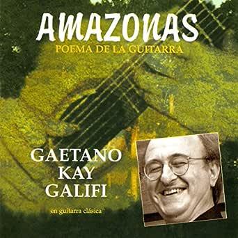 Amazonas: Poema de la Guitarra (En Guitarra Clásica) de Gaetano ...