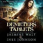 Demeter's Tablet: Nia Rivers Adventures, Book 2 | Ines Johnson,Jasmine Walt