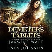 Demeter's Tablet: Nia Rivers Adventures, Book 2 | Jasmine Walt, Ines Johnson