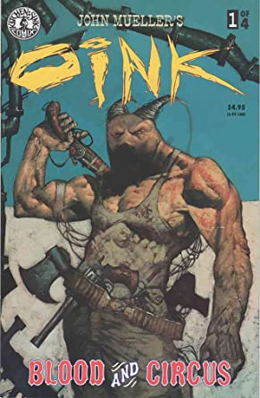 Amazon.com: Oink: Blood and Circus #1 FN ; Kitchen Sink comic book ...