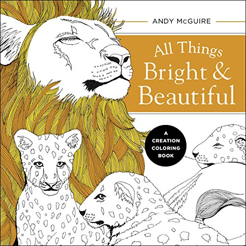 All Things Bright and Beautiful: A Creation Coloring Book