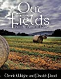 Out of the Fields, Dennis Wright and Patrick Flood, 1438959427